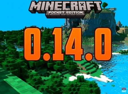 Скачать Minecraft Pocket Edition 0.14.0 на android
